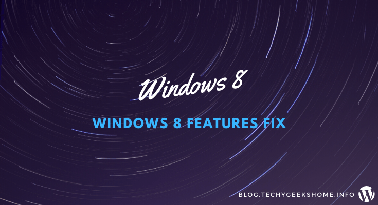 Windows 8 Features Fix