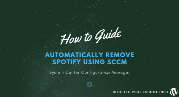 How to Automatically Remove Spotify using SCCM