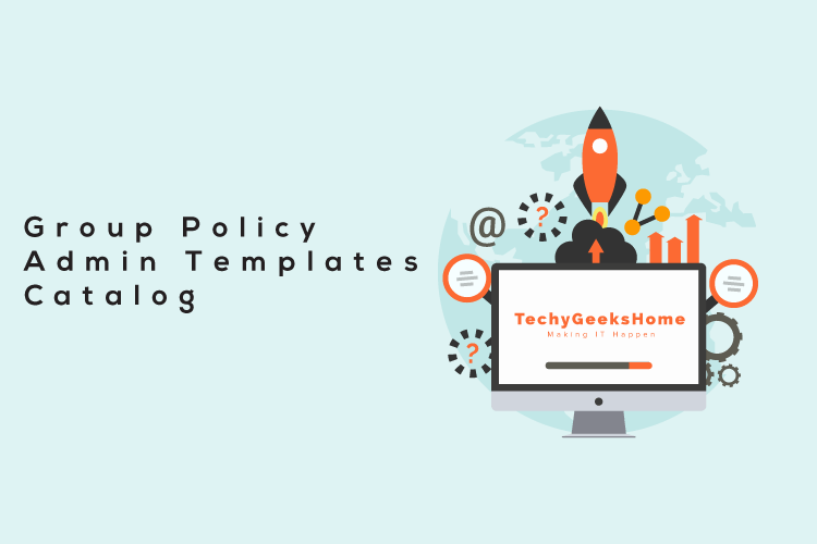 Group Policy Administrative Templates Catalog