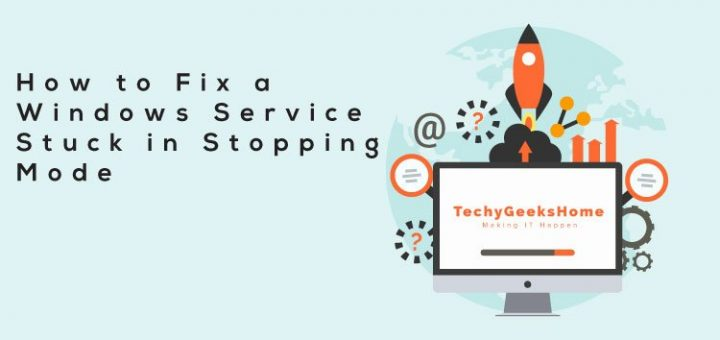 How-to-fix-a-windows-service-stuck-in-stopping-mode