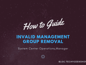 System Center Operations Manager Invalid Management Group Removal