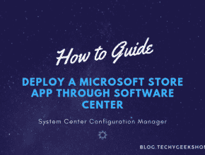 Deploy a Microsoft Store App through SCCM Software Center