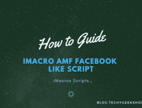 iMacros AMF Facebook Like Script [2019 Updated]