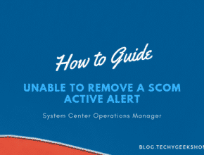 Unable to remove a SCOM Active Alert