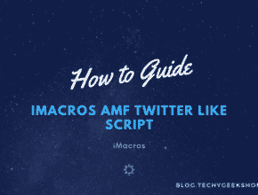 iMacros AMF Twitter Like Script [2020 Updated]